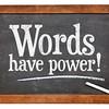 Words have power blackboard sign