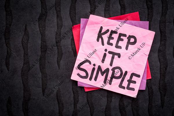 Keep it simple reminder or advice