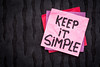 Keep it simple reminder or advice