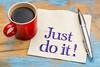 Just do it motivational advice