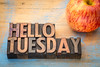 Hello Tuesday in wood type