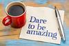 Dare to be amazing