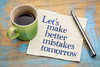 Let us make better mistakes tomorrow