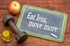 Eat less, move more concept