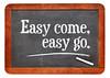 Easy come, easy go proverb