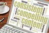 consistent, compelling content