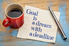 goal is a dream with deadline