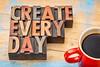 create every day - creativity concept