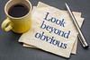 look beyond obvious reminder