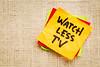 watch less TV on sticky note