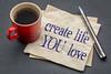 create life you love advice