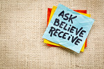 ask, believe, receive note