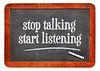 Stop talking, start listening
