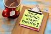 stop wishing, start doing advice