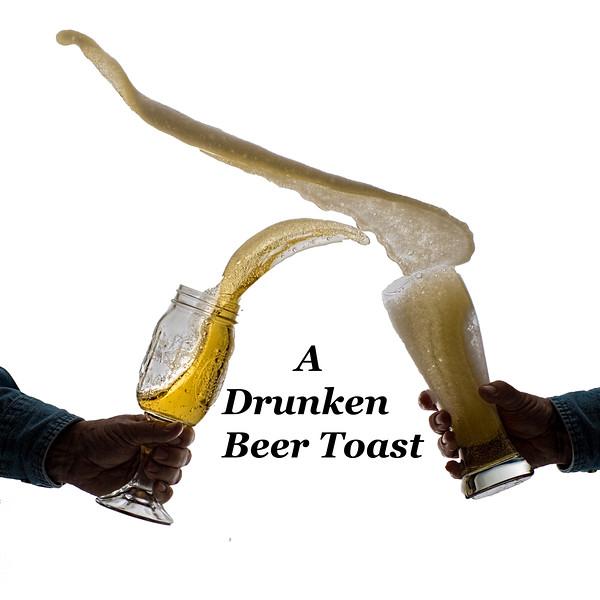 A drunken beer toast