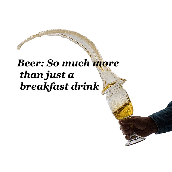 Beer so mush more than a breakfast drink