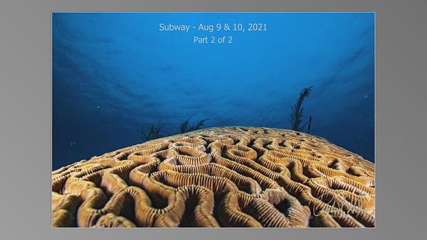 Subway - Aug 9 & 10, 2021 - Part 2