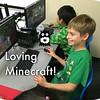 Loving Minecraft!