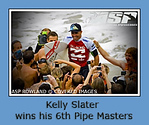 Slater Wins 6th Billabong Pipeline Masters - PARKINSON WINS VANS TRIPLE CROWN December 13th, 2008 | Men's Billabong Pipe, Triple Crown News  Nine-time ASP World Champion Kelly Slater (USA) has won the Billabong Pipeline Masters a record sixth time today. The victory is Slater's sixth of the 11 event 2008 ASP World Tour season.  Slater has made the Pipeline Masters final 10 out of the 17 times he has entered the event; winning in 1992, 1994, 1995, 1996, 1999 and again today. His 2008 win comes nine years after he last clinched the Pipeline crown in '99.