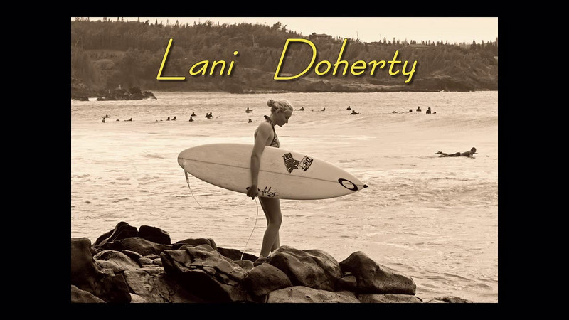 Lani Doherty Maui, Video