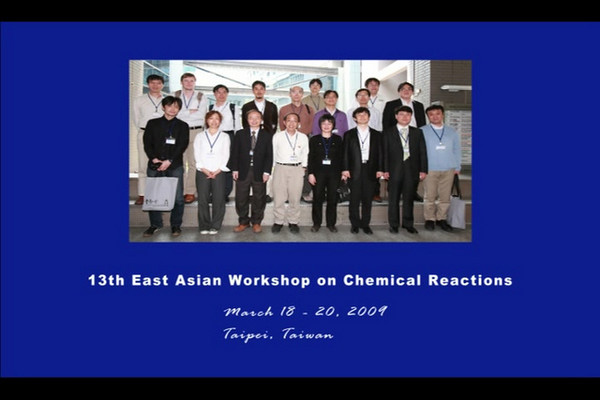 13th East Asian Workshop on Chemical Reactions movies
