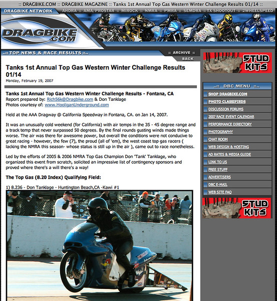 "2/19/07 - For Full Report: <p><a href=""http://www.dragbike.com/dbnews/anmviewer.asp?a=2763&z=14/"" target=""_new""> CLICK HERE TO SEE</a></p>"