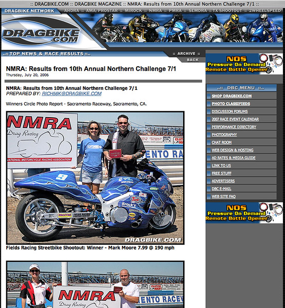"7/20/06 - For Full Report: <p><a href=""http://www.dragbike.com/dbnews/anmviewer.asp?a=2288&z=14/"" target=""_new""> CLICK HERE TO SEE</a></p>"