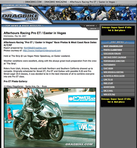 "5/2/07 - For Full Report:<p><a href=""http://www.dragbike.com/dbnews/anmviewer.asp?a=2975&z=14/"" target=""_new""> CLICK HERE TO SEE</a></p>"