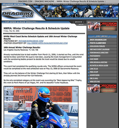 "5/5/06 - For Full Report:<p><a href=""http://www.dragbike.com/dbnews/anmviewer.asp?a=2057&z=14/"" target=""_new""> CLICK HERE TO SEE</a></p>"