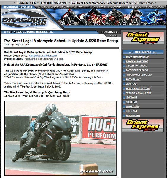 "7/12/07-For Full Report: <p><a href=""http://www.dragbike.com/dbnews/anmviewer.asp?a=3136&z=14/"" target=""_new""> CLICK HERE TO SEE</a></p>"