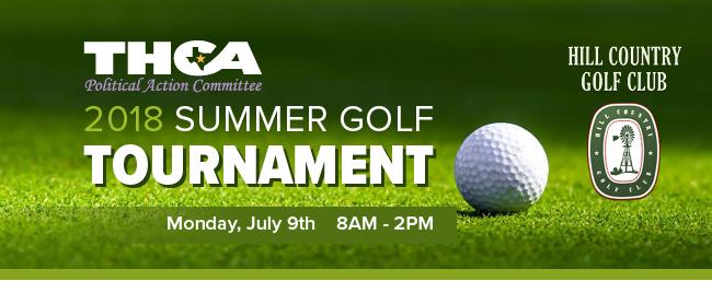 THCA PAC 2018 Summer Golf Tournament   Monday, July 9th   8AM-2Pm   Hill Country Golf Glub