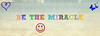 """""""BE THE MIRACLE"""" BANNER"""