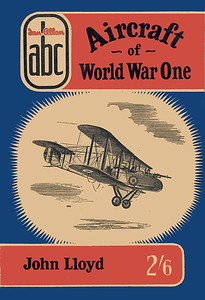 1957 Aircraft of World War One, by John Lloyd, 1st edition, published June 1957, 64pp 2/6, code:624/435/10/657. Same A N Wolstenholme drawing of a British FE2b biplane also used for 2nd edition.