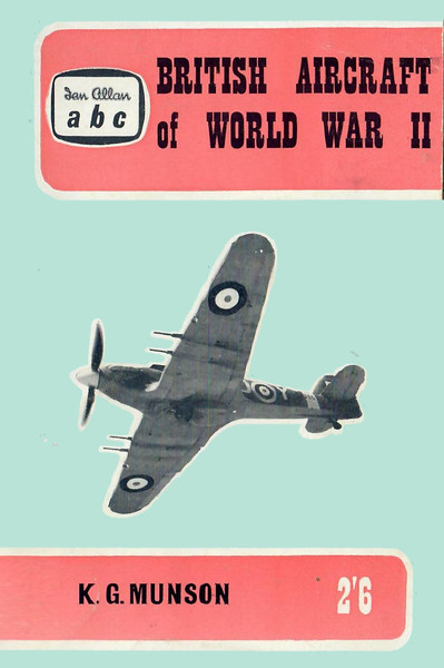 1961 British Aircraft of World War II, by Kenneth G Munson, 1st edition, published March 1961, 64pp 2/6, code: 1082/677/175/361. Reprinted May 1962, code: BAWW2/1189/777/562 (cost still 2/6), and July 1965 (cost 4/6), code: 1435/219/EXX/765.