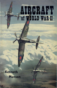 1963 Aircraft of World War II, 1st edition, by Kenneth Munson, published November 1962, 256pp 12/6, code:VAWW2/1199/6/500/1162 (hardback, with dust jacket). Reprinted in 1963, April 1965 (code: 1398/177/465, price 15/-), May 1966 (code: 1505/292/EXX/566, price 15/-); January 1968 (code: 1623/462/EXX/168, price 15/-); September 1968 (code: 1614/528/DXX/968); and again in September 1969 (SBN 7110-0133-2, code: 704/EXX/969, price £1); 6th impression February 1971 (same SBN, code: 1028/CM/271, price £1.35.) Cover painting of a formation of three Supermarine Spitfire XIVs, by George F Heiron.