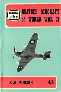 1965 reprint of 1961 British Aircraft of World War II, by Kenneth G Munson, 1st edition, published July 1965 , 64pp 4/6, code: 1435/219/EXX/765. Previously reprinted May 1962, . Note that inreased price of 4/6 is printed in black instead of white.