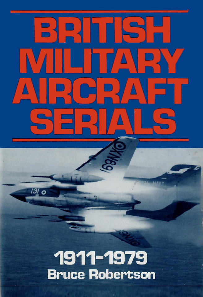 1980 British Military Aircraft Serials 1911-1979, by Bruce Robertson, published May 1980 by Patrick Stephens, 365pp £7.95, ISBN 0-85059-360-3. Hardback with dust jacket.