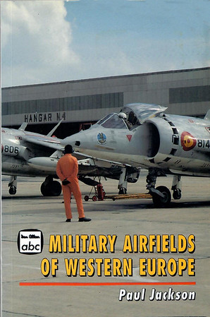 1994 Military Airfields of Western Europe, by Paul Jackson, 1st (only) edition, published September 1994, 112pp £6.99, ISBN 0-7110-2247-X.