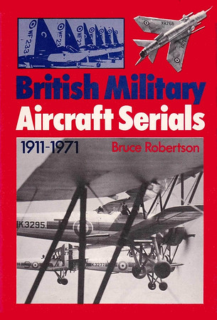 1971 British Military Aircraft Serials 1911-1971, 4th edition, by Bruce Robertson, published November 1971, 363pp £2.75, SBN 7110-0247-9, code: 10123 EM 1171. Hardback with d/j, Format: 7.5 in x 5.25 in.