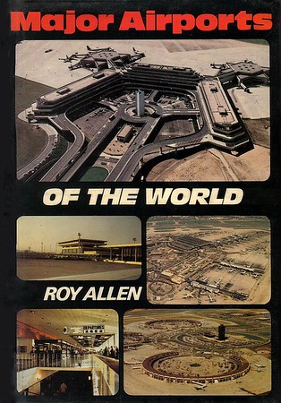 1979 Major Airports of the World, 1st edition, by Roy Allen, published May 1979, 128pp £4.95, ISBN 0-7110-0918-X, code: DX/0579. Hardback, with dust jacket over black cover. A5 format.