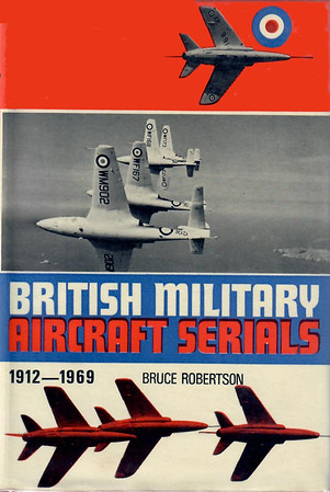 1969 British Military Aircraft Serials 1912-1969, 3rd edition, by Bruce Robertson, published July 1969, 330pp 35/- (£1.75), SBN 7110-0091-3, code: 633 BEX 769. Hardback with d/j, Format: 7.5 in x 5.25 in.