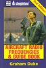 1998 reprint of 1997 Aircraft Radio Frequencies & Guide Book, 2nd edition, by George Duke, published 1998, 96pp £5.99, ISBN 0-7110-2566-5, no code. Slightly retitled 2nd edition of Air to Ground Radio Frequencies. Smaller A6 format.  1997 original has yellow cover (see previous photo).