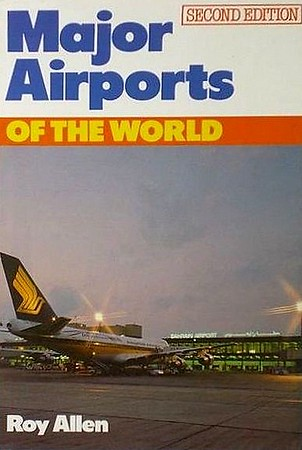 1983 Major Airports of the World, 2nd edition, by Roy Allen, published June 1983, 128pp, ISBN 0-7110-1267-9, code. Hardback, with dust jacket. A5 format.
