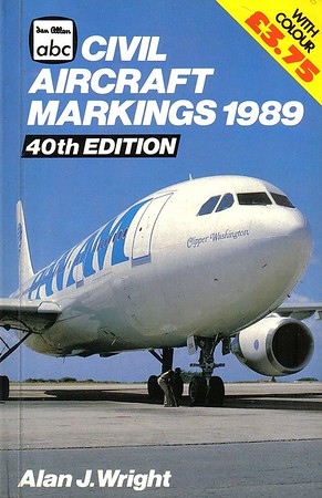 1989 Civil Aircraft Markings, 40th edition, by Alan J Wright, published March 1989, 288pp £3.75, ISBN 0-7110-1833-2, no code.