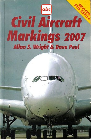 2007 Civil Aircraft Markings, by Allan S Wright & Dave Peel, 58th edition, published (by Midand Publishing) March 2007, 368pp £9.99, ISBN 1-85780-250-0, code: 0703/F. I have two cover scans of this edition, each with different coloured text, This is the published version, the cover in the next photo is only an advance promo shot.
