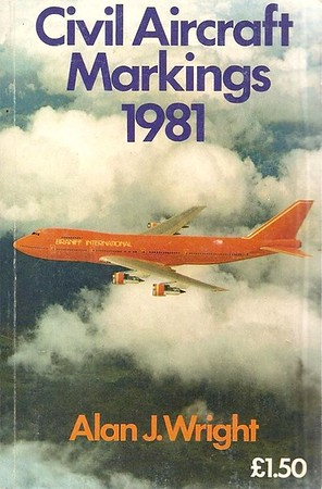 1981 Civil Aircraft Markings, 31st edition, by Alan J Wright, published March 1981, 192pp £1.50, ISBN 0-7110-1104-4, code: DXX/0381.