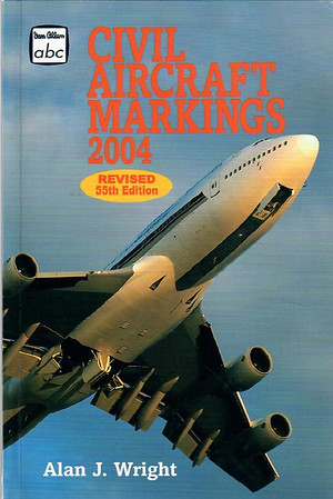 2004 Civil Aircraft Markings, by Alan J Wright, 55th edition, published March 2004, 368pp, ISBN 0-7110-3005-7, code: 0403/H2.