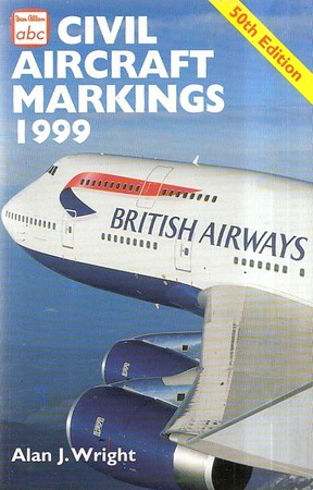 1999 Civil Aircraft Markings, by Alan J Wright, 50th edition, published March 1999, 336pp £6.99, ISBN 0-7110-2642-4, code 9903/M. I have two different cover scans, THIS is the published version, the following photo is an advance promo shot.