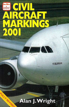 2001 Civil Aircraft Markings, by Alan J Wright, 52nd edition, published March 2001, 384pp £7.99, ISBN 0-7110-2781-7, code: 0301/L. Again, two different covers for the 2001 edition; this is the published version.