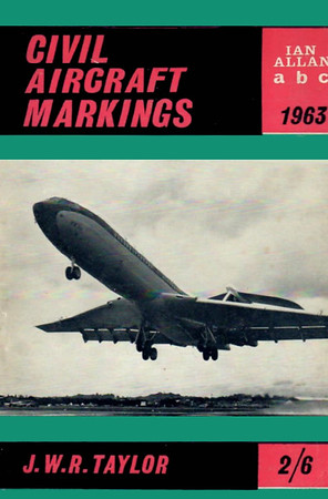 1963 Civil Aircraft Markings, 13th edition, by J W R Taylor, published March 1963, 96pp 2/6, code: ACM/1217/18/430/363.